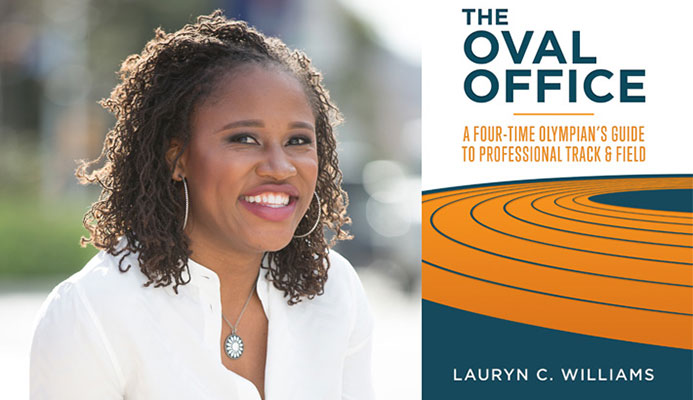 The Oval Office: A Four-Time Olympian's Guide to Professional Track & Field by Lauryn Williams